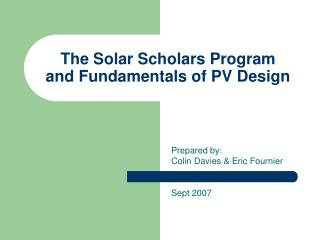 The Solar Scholars Program  and Fundamentals of PV Design