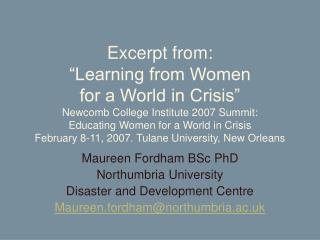 Excerpt from:  Learning from Women  for a World in Crisis  Newcomb College Institute 2007 Summit:  Educating Women for a