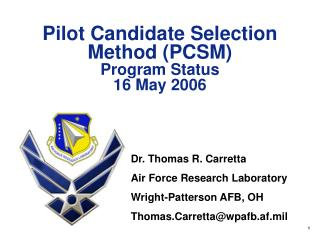 Pilot Candidate Selection Method (PCSM) Program Status 16 May 2006