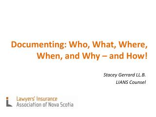 Documenting: Who, What, Where, When, and Why – and How!