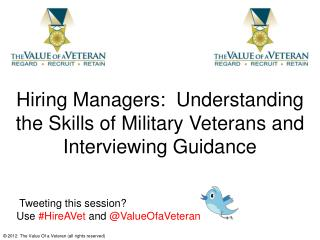 Hiring Managers:  Understanding the Skills of Military Veterans and Interviewing Guidance