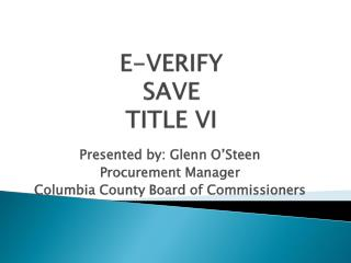 E-VERIFY SAVE TITLE VI