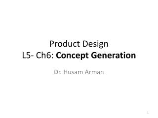 Product Design  L5- Ch6:  Concept Generation