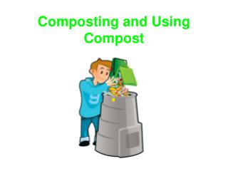 Composting and Using Compost