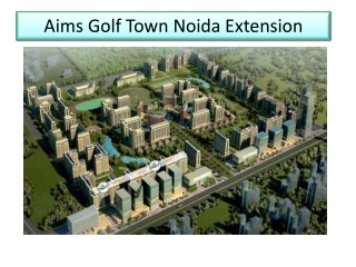 New property Aims Golf Town Noida @ 8527778440