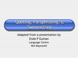 Quoting, Paraphrasing, & Summarizing