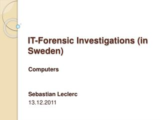 IT-Forensic Investigations (in Sweden)