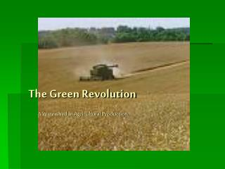A Watershed in Agricultural Production