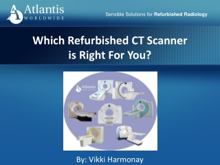 Which Refurbished CT Scanner is Right For You? | Atlantis Worldwide