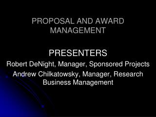 PROPOSAL AND AWARD MANAGEMENT