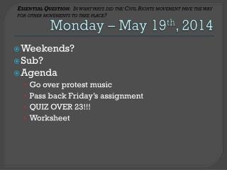 Monday – May 19 th , 2014