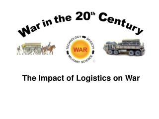 The Impact of Logistics on War