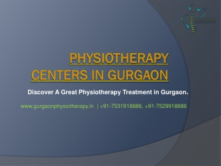 Discover A Great Physiotherapy Treatment in Gurgaon.