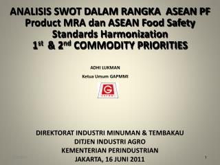 ANALISIS SWOT DALAM RANGKA  ASEAN PF Product MRA dan ASEAN Food Safety Standards Harmonization 1st   2nd COMMODITY PRIOR