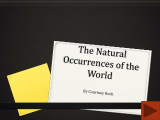 The Natural Occurrences of the World