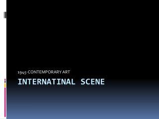 INTERNATINAL SCENE