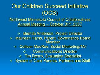 Our Children Succeed Initiative (OCS)