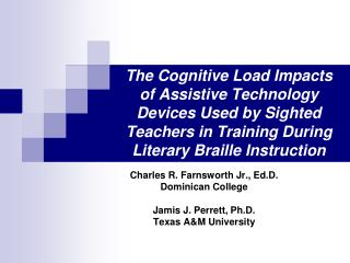 The Cognitive Load Impacts of Assistive Technology Devices Used by Sighted Teachers in Training During Literary Braille