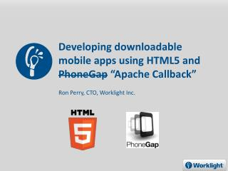 Developing downloadable mobile apps using HTML5 and PhoneGap  Apache Callback