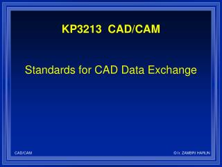 Standards for CAD Data Exchange