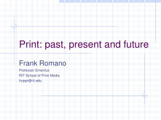 Print: past, present and future