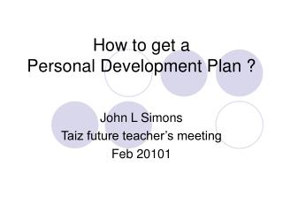 How to get a  Personal Development Plan ?
