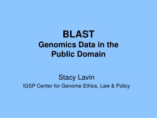 BLAST  Genomics Data in the  Public Domain