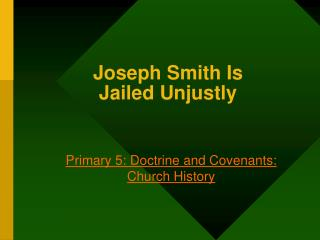 Joseph Smith Is Jailed Unjustly