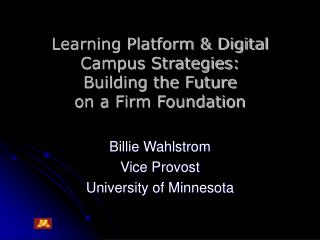 Learning Platform  Digital Campus Strategies:  Building the Future  on a Firm Foundation