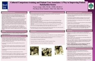 Cultural Competence training and Patient Care Associates: A Way to Improving Patient Satisfaction Scores Paule Joseph, B