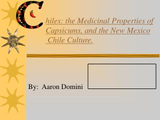 hiles: the Medicinal Properties of Capsicums, and the New Mexico  Chile Culture.