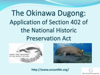 The Okinawa Dugong: Application of Section 402 of the National Historic Preservation Act