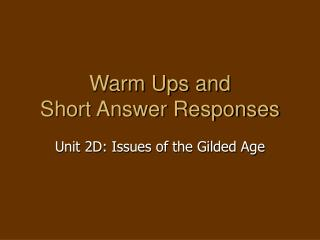 Warm Ups and Short Answer Responses
