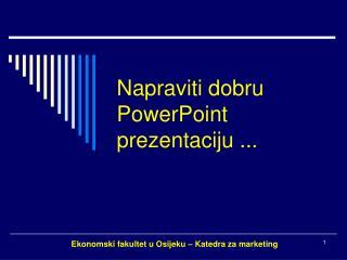 Napraviti dobru PowerPoint prezentaciju ...