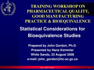 TRAINING WORKSHOP ON PHARMACEUTICAL QUALITY, GOOD MANUFACTURING PRACTICE & BIOEQUIVALENCE