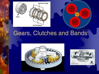 Gears, Clutches and Bands