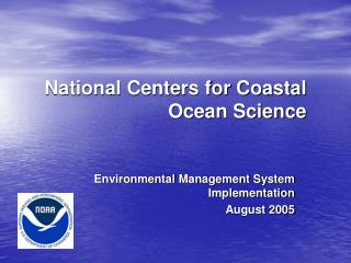 Na tional Centers for  Coastal Ocean Science