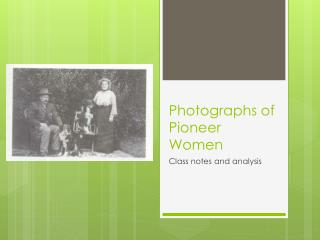 Photographs of P ioneer Women