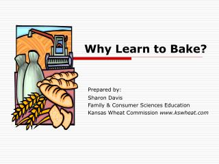Why Learn to Bake?