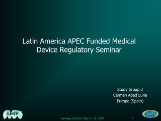Latin America APEC Funded Medical Device Regulatory Seminar