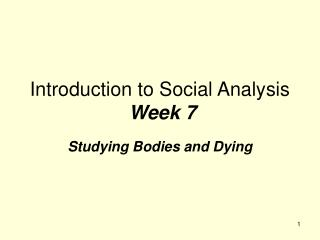 Introduction to Social Analysis Week 7