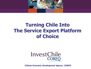 Turning Chile Into  The Service Export Platform of Choice