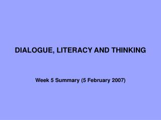 DIALOGUE, LITERACY AND THINKING