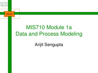 MIS710 Module 1a Data and Process Modeling