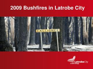 2009 Bushfires in Latrobe City