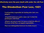 How effectively were the poor dealt with under the old Poor Law