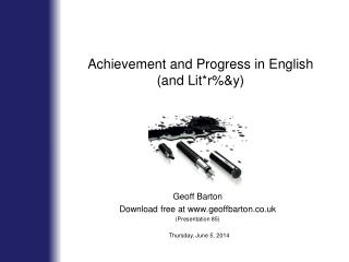 Achievement and Progress in English (and Lit*r\%&y)