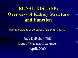 RENAL DISEASE: Overview of Kidney Structure and Function Pathophysiology of Disease: Chapter 16 (382-404)
