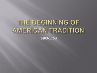 The Beginning of American Tradition
