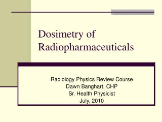 Dosimetry of Radiopharmaceuticals